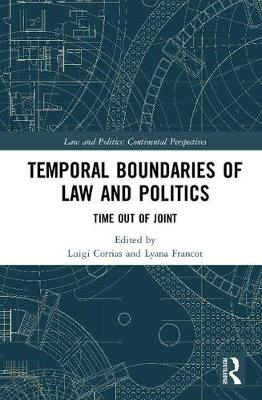 Temporal Boundaries of Law and Politics - Luigi Corrias
