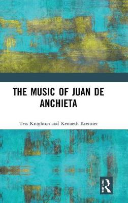 The Music of Juan de Anchieta - Tess Knighton