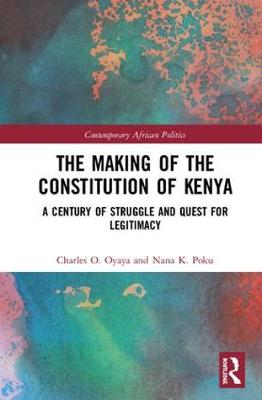 The Making of the Constitution of Kenya - Professor Nana K. Poku