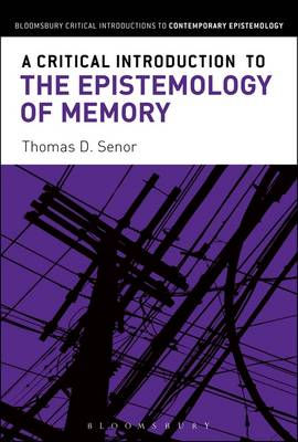 A Critical Introduction to the Epistemology of Memory - Thomas D. Senor