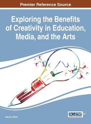 Exploring the Benefits of Creativity in Education, Media, and the Arts - Nava R. Silton