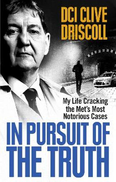 In Pursuit of the Truth - Clive Driscoll