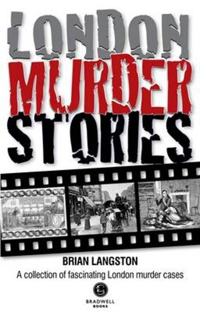London Murder Stories - Brian Langston