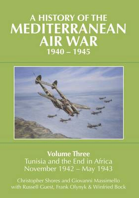 A History of the Mediterranean Air War, 1940-1945 - Christopher Shores