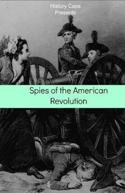 Spies of the American Revolution - Howard Brinkley