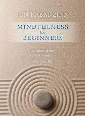 Mindfulness for Beginners - Jon Kabat-Zinn