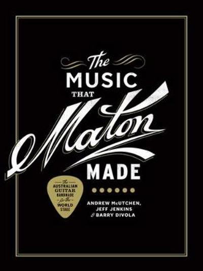 The Music That Maton Made - Andrew McUtchen
