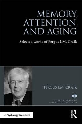 Memory, Attention, and Aging - Fergus I. M. Craik