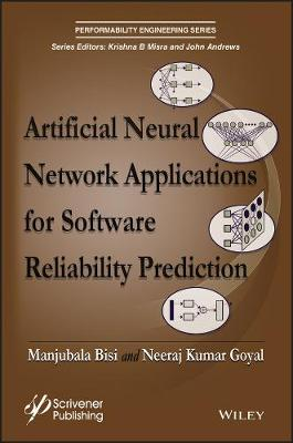 Artificial Neural Network Applications for Software Reliability Prediction - Manjubala Bisi