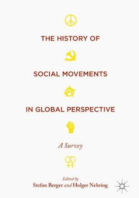 The History of Social Movements in Global Perspective - Stefan Berger