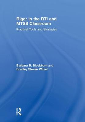 Rigor in the RTI and MTSS Classroom - Barbara R. Blackburn