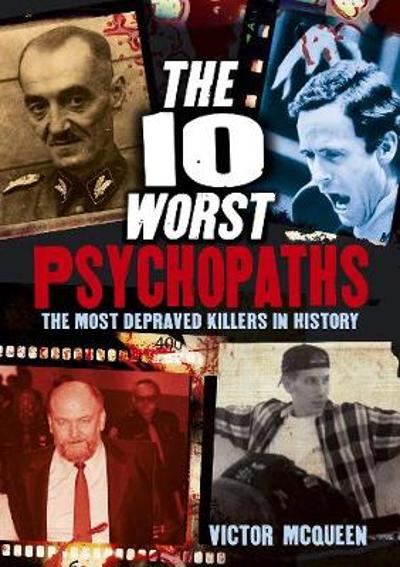 The 10 Worst Psychopaths - Victor McQueen