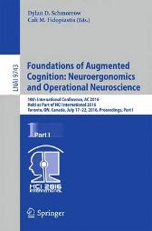 Foundations of Augmented Cognition: Neuroergonomics and Operational Neuroscience - Dylan D. Schmorrow Cali M. Fidopiastis