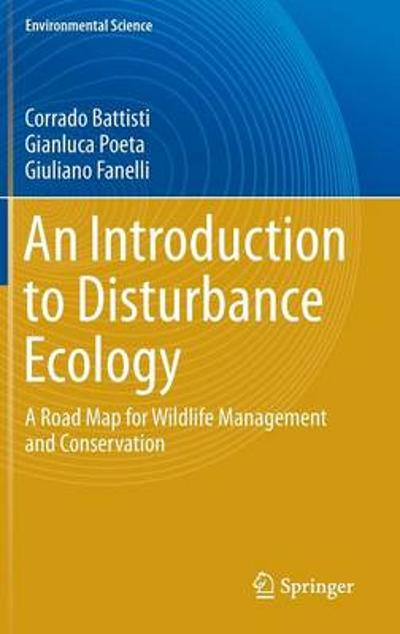 An Introduction to Disturbance Ecology - Corrado Battisti