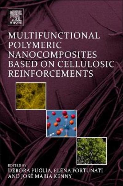 Multifunctional Polymeric Nanocomposites Based on Cellulosic Reinforcements - Debora Puglia