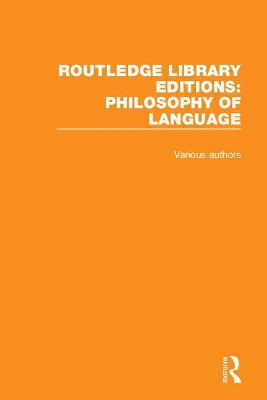 Routledge Library Editions: Philosophy of Language - Various Authors