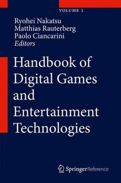 Handbook of Digital Games and Entertainment Technologies - Ryohei Nakatsu