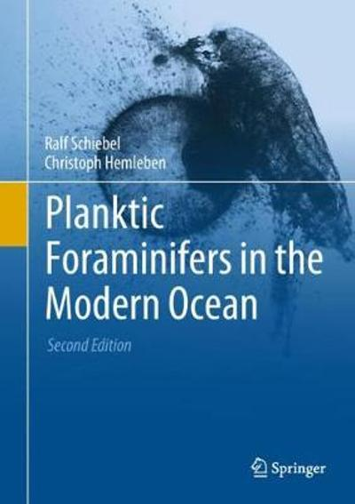 Planktic Foraminifers in the Modern Ocean - Ralf Schiebel