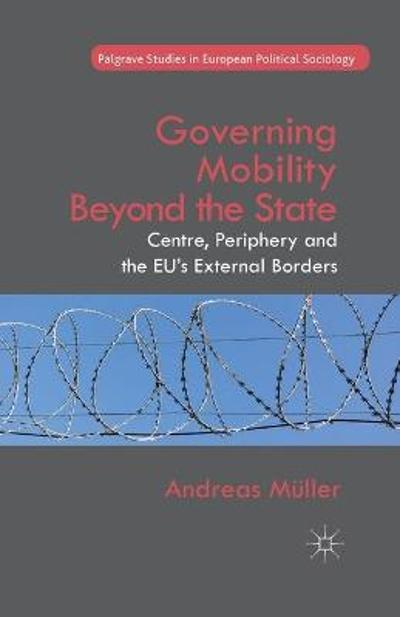 Governing Mobility Beyond the State - A. Muller