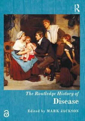 The Routledge History of Disease - Mark Jackson
