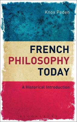 French Philosophy Today - Knox Peden