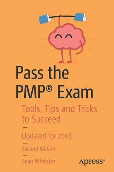Pass the PMP (R) Exam - Sean Whitaker