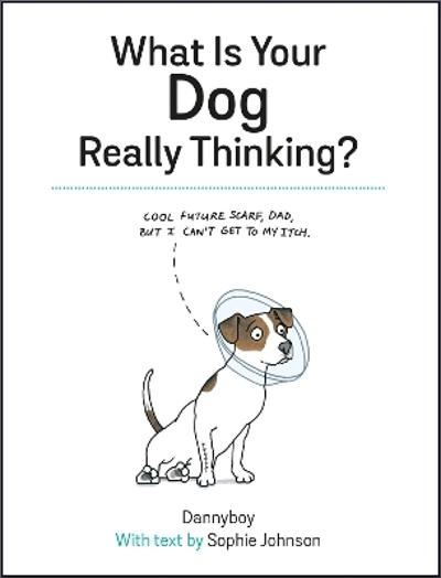 What Is Your Dog Really Thinking? - Sophie Johnson