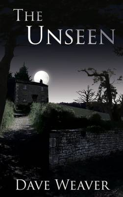 The Unseen - Dave Weaver