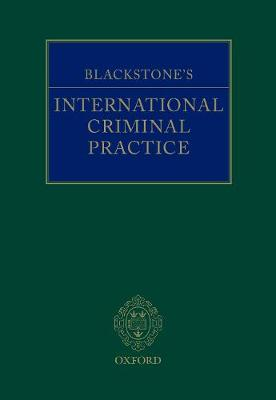 Blackstone's International Criminal Practice - John R. W. D. Jones