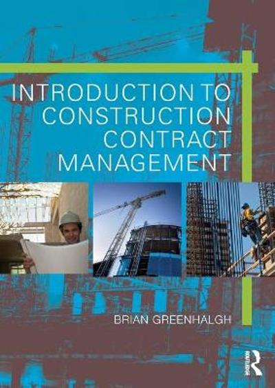 Introduction to Construction Contract Management - Brian Greenhalgh