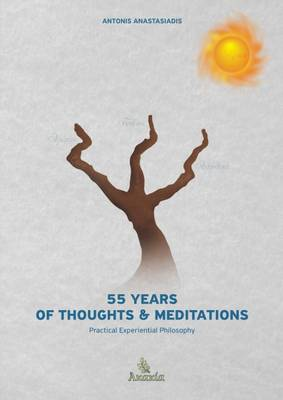 55 Years of Thoughts and Meditations - Antonis Anastasiadis