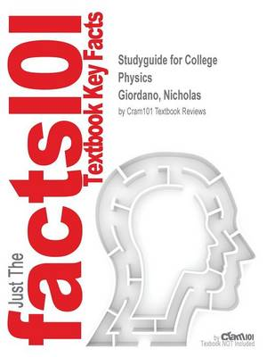 Studyguide for College Physics by Giordano, Nicholas, ISBN 9780840058195 - Cram101 Textbook Reviews