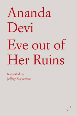 Eve Out of Her Ruins - Ananda Devi