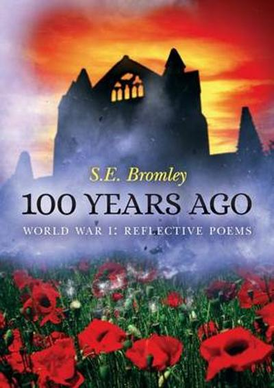 100 Years Ago - S E Bromley