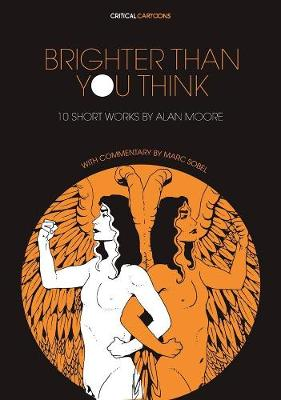 Brighter Than You Think: 10 Short Works by Alan Moore - Marc Sobel