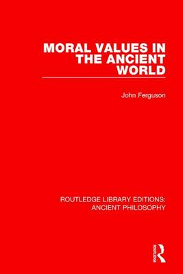 Moral Values in the Ancient World - John Ferguson