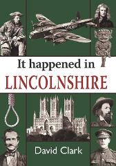 It Happened in Lincolnshire - DAVID CLARK