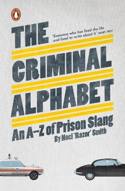 "The Criminal Alphabet - Noel ""Razor"" Smith"