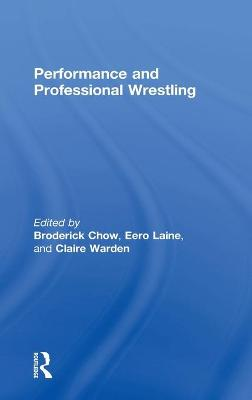 Performance and Professional Wrestling - Broderick Chow