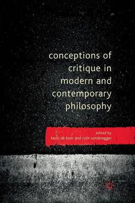 Conceptions of Critique in Modern and Contemporary Philosophy - Karin de Boer