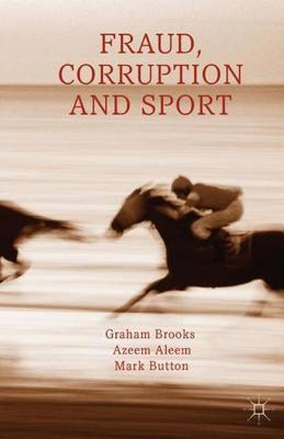 Fraud, Corruption and Sport - G. Brooks