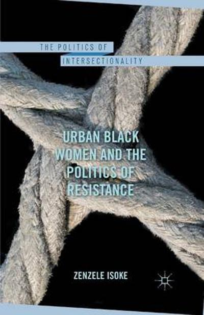 Urban Black Women and the Politics of Resistance - Zenzele Isoke