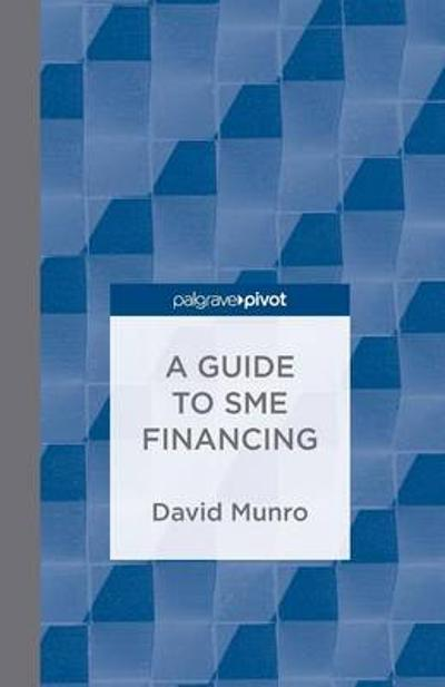 A Guide to SME Financing - D. Munro