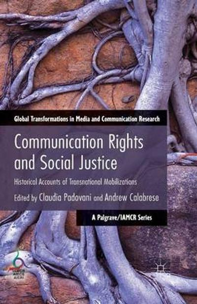 Communication Rights and Social Justice - C. Padovani