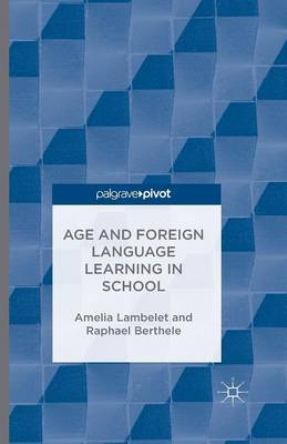 Age and Foreign Language Learning in School - A. Lambelet