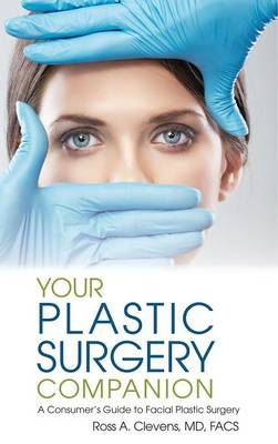 Your Plastic Surgery Companion - Ross Clevens