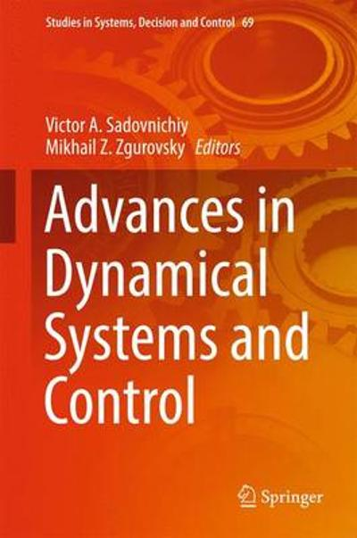 Advances in Dynamical Systems and Control - Victor A. Sadovnichiy