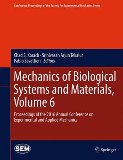 Mechanics of Biological Systems and Materials, Volume 6 - Chad S. Korach