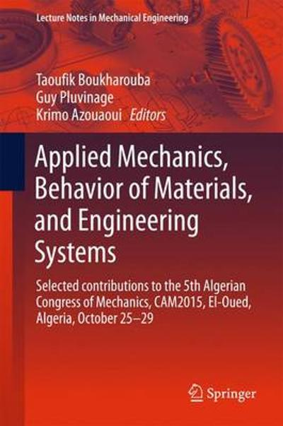 Applied Mechanics, Behavior of Materials, and Engineering Systems - Taoufik Boukharouba