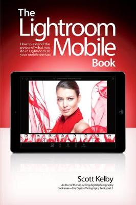 The Lightroom Mobile Book - Scott Kelby